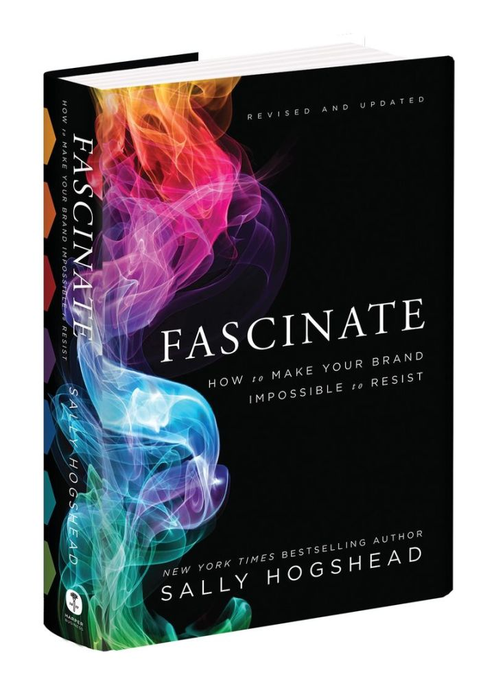 Fascinate – How to Make your Brand Impossible to Resist By Sally Hogshead